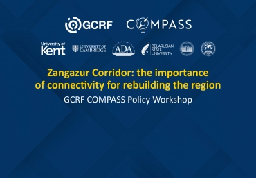 GCRF COMPASS Roundtable: Zangazur Corridor: The Importance of Connectivity for Rebuilding the Region