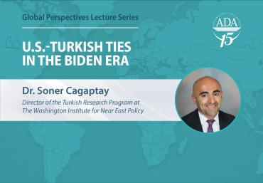 Global Perspectives Lecture Series: U.S.-Turkish Ties in the Biden Era